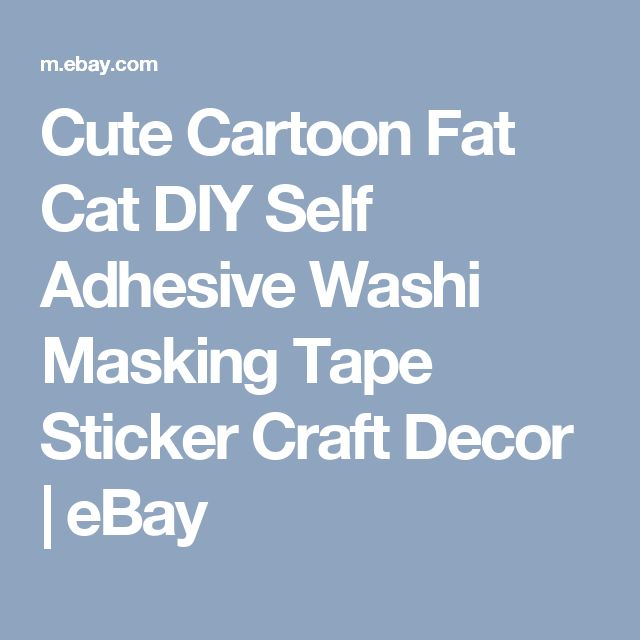 Cute Cartoon Fat Cat DIY Self Adhesive Washi Masking Tape Sticker Craft Decor   eBay