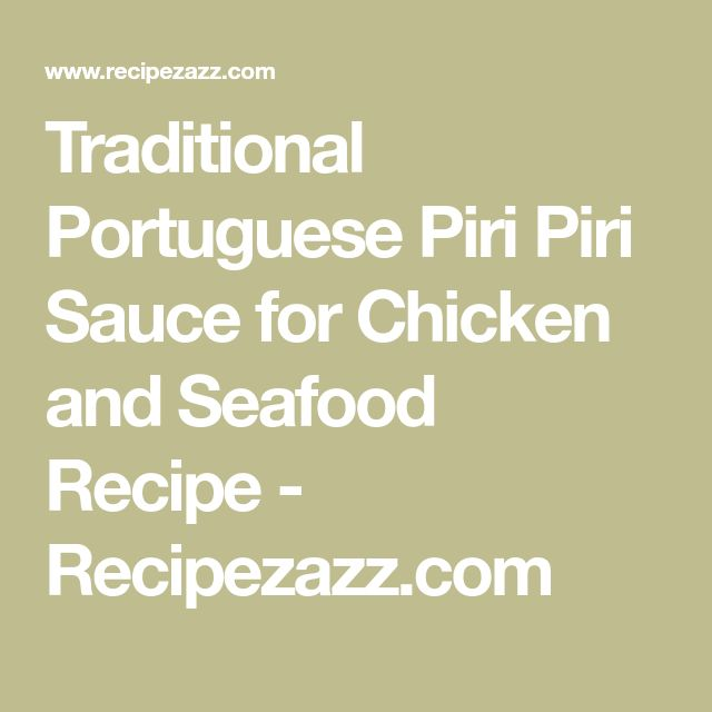 Traditional Portuguese Piri Piri Sauce for Chicken and Seafood Recipe - Recipezazz.com