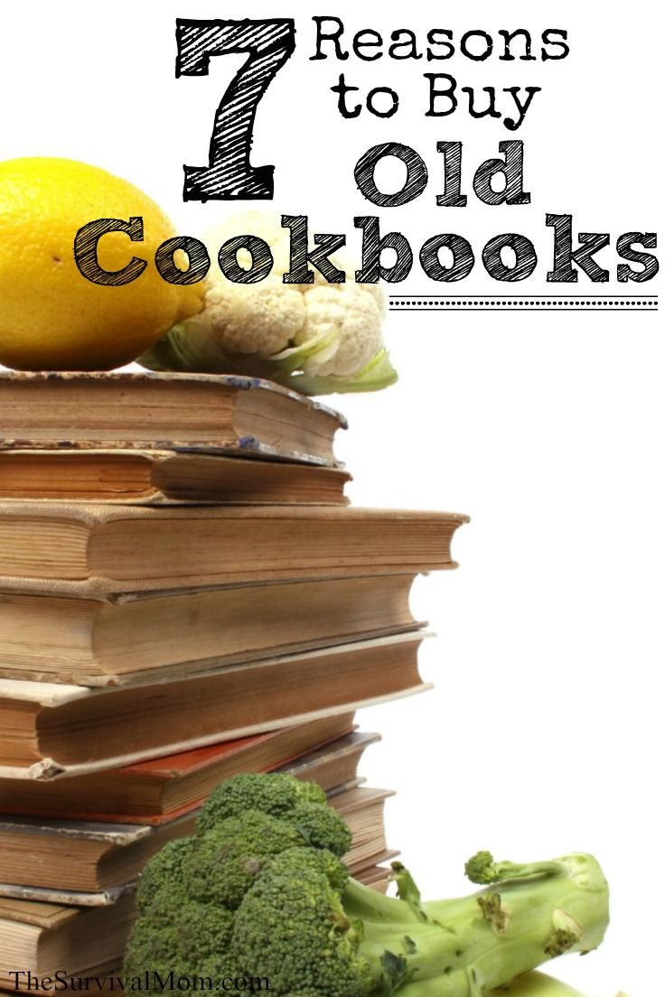 7 Reasons to Buy Old Cookbooks