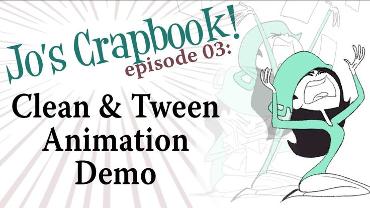 Jo's Crapbook: Episode 03- Clean/Tween Animation Demo