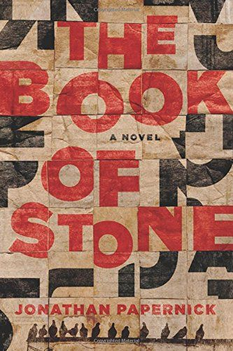 The Book of Stone: A Novel: Jonathan Papernick: 9781941493045: Amazon.com: Books