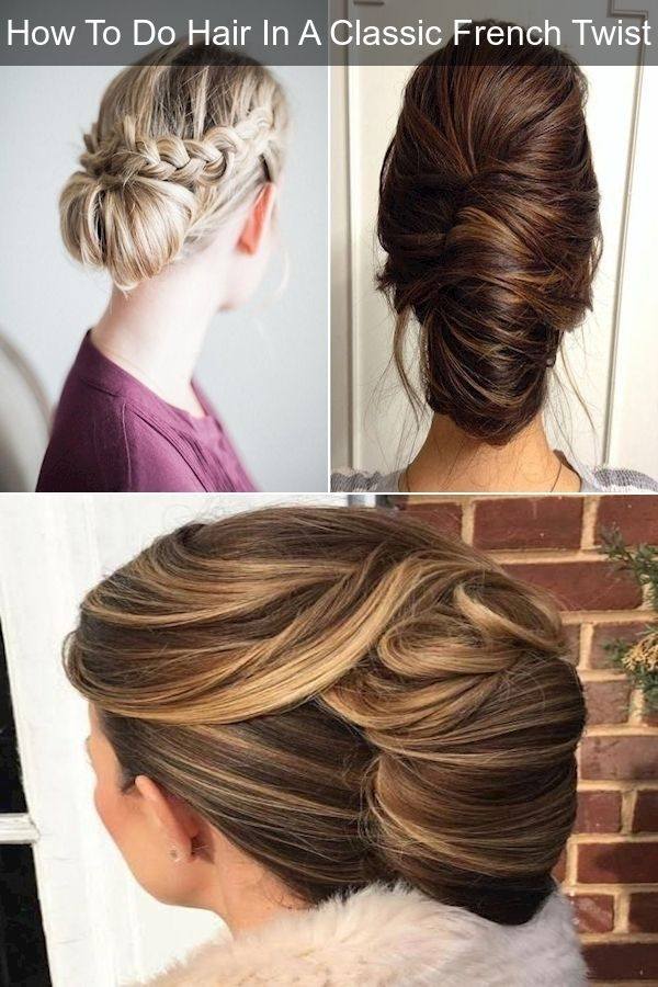 Elegant Updos For Short Hair Easy To Do Updos For Long Hair Quick And Easy Upstyles In 2020 Short Hair Updo French Twist Hair Easy Hairstyles