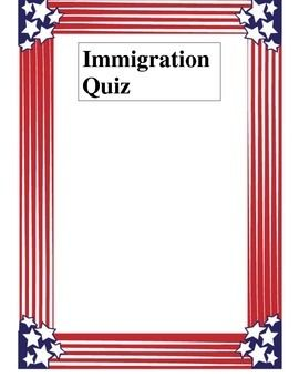 10 questions on Immigration.  Includes multiple choice and fill in the blank.