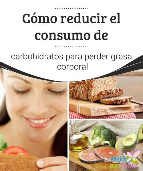 Cómo reducir el consumo de #carbohidratos para perder #grasa corporal  A la hora de reducir el consumo de carbohidratos debemos tener en cuenta que los peores son los simples, mientras que los complejos son saciantes y cuentan con un mayor aporte #nutricional #PerderPeso
