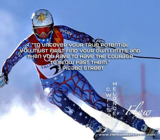 """To uncover your true potential you must first find your own limits and then you have to have the courage to blow past them."" – Picabo Street (Alpine ski racer) #flow #cwilsonmeloncelli #picabostreet #cwilsonmeloncelliflow #flowmovements #flowinaction #motivationalquotes"