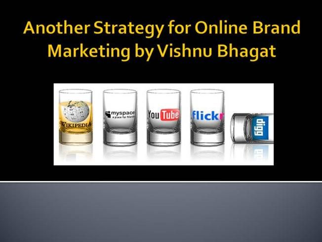 Another Strategy for Online Brand Marketing by Vishnu Bhagat by ps316168 via authorSTREAM