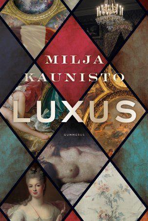 Milja Kaunisto: Luxus, Gummerus