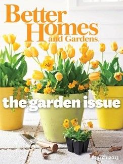 25 best ideas about gardening magazines on pinterest country garden decorations front yard Better homes and gardens march