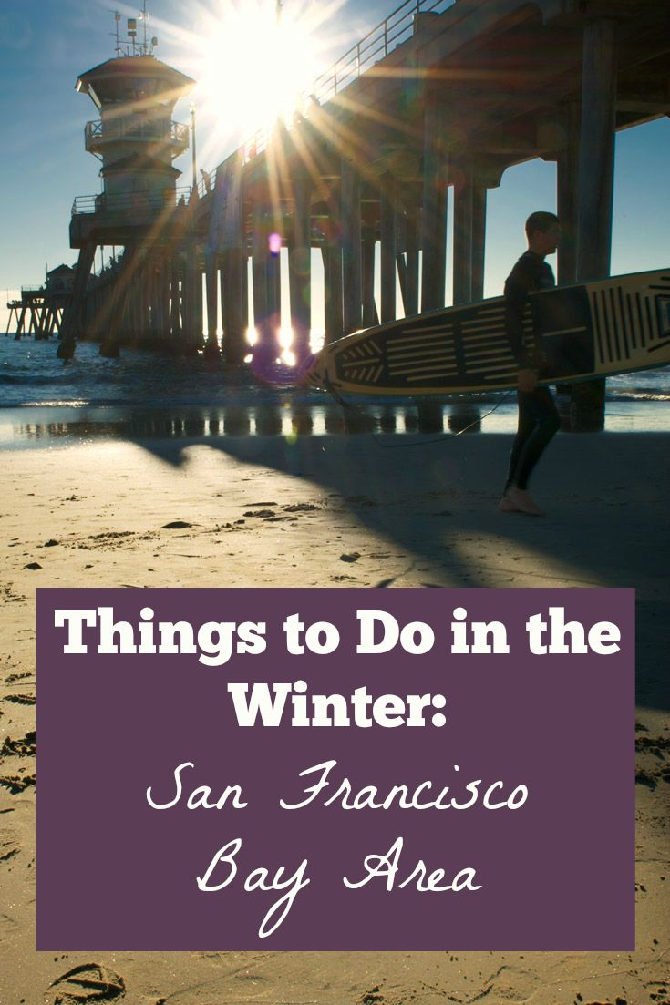 The best winter activities and cold(-ish) weather things to do in the San Francisco Bay Area & Silicon Valley
