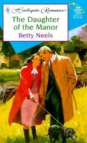 Daughter Of The Manor (Harlequin Romance): Betty Neels