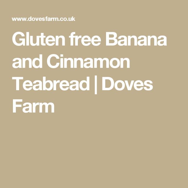 Gluten free Banana and Cinnamon Teabread | Doves Farm