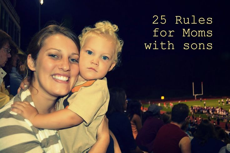 25 Rules for Moms with Sons, love this