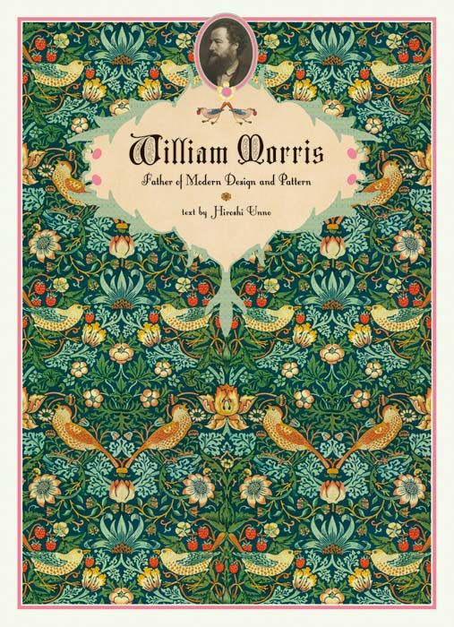 WILLIAM MORRIS: FATHER OF MODERN DESIGN AND PATTERN Textile, Book & Editorial Designs And More