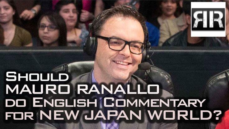 Should Mauro Ranallo Do English Commentary for New Japan World?