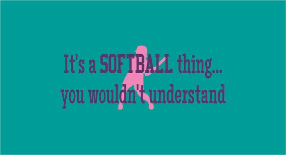 Softball Quote Wall Decal It's a Softball thing by NewWaveSigns, $30.00