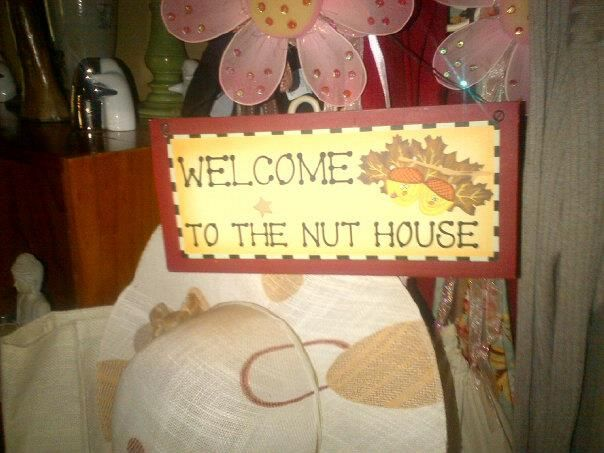At the entrance to the kitchen and living areas of our home - Welcome to the Nut House - sets the tone for what to expect :-)