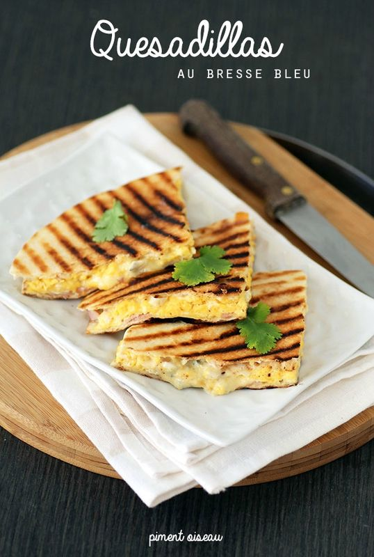 quesadillas au bresse bleu- Eggs and blue cheese quesadillas