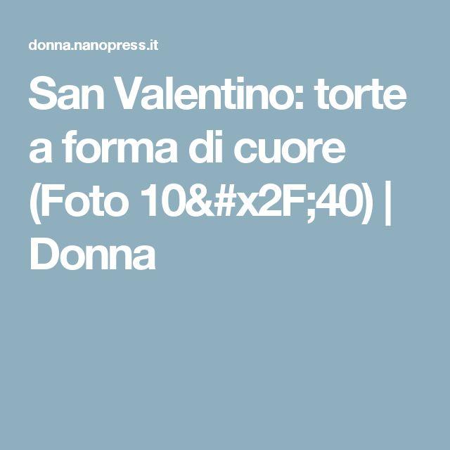 San Valentino: torte a forma di cuore  (Foto 10/40) | Donna