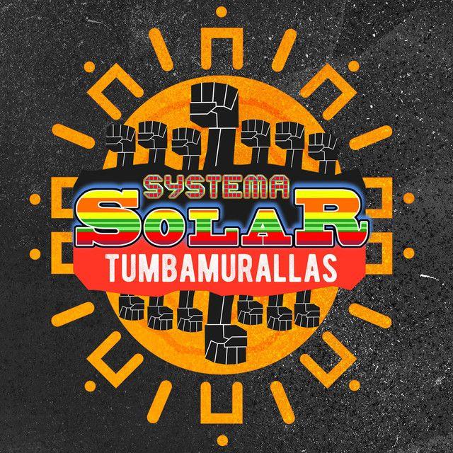 """Tumbamurallas"" - Systema Solar #ColombiaSinbru #ColombianMusic"