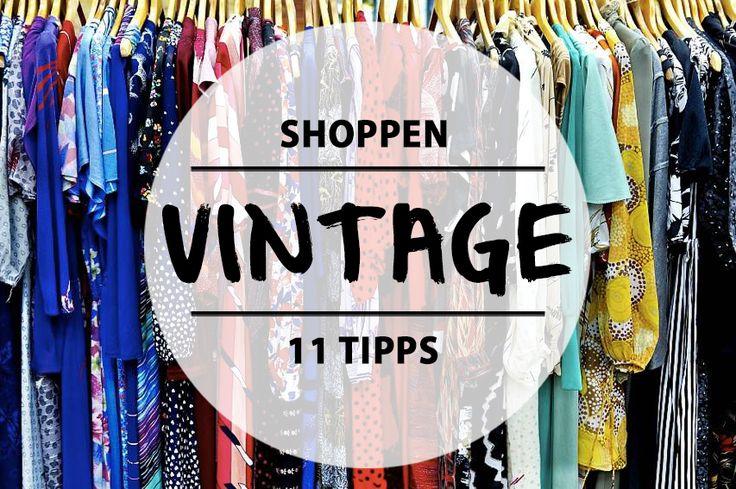 Vintage-shop 'til you drop. In diesen 11 Läden und Märkten findet ihr Schätze, die nicht dem Mode-Einheitsbrei entsprechen.