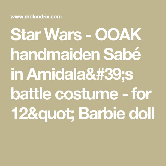 "Star Wars - OOAK handmaiden Sabé  in Amidala's battle costume - for 12"" Barbie doll"