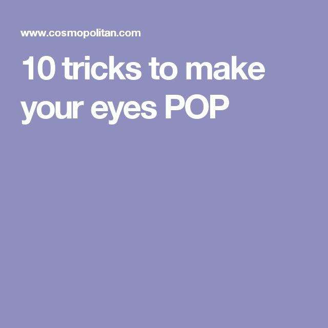 10 tricks to make your eyes POP