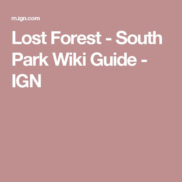 Lost Forest - South Park Wiki Guide - IGN