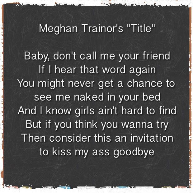 174 best lyrics images on pinterest lyrics music lyrics and song meghan trainors title theen consiider this an invitation to kiss my ass goodbye stopboris Image collections