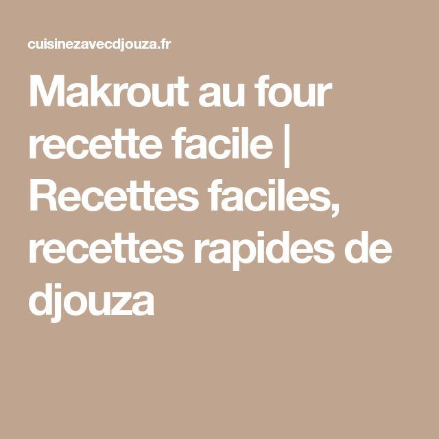 Makrout au four recette facile   Recettes faciles, recettes rapides de djouza