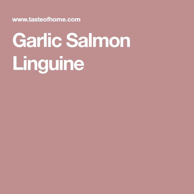 Garlic Salmon Linguine