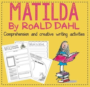 A Small selection of print and go activities to use with the book (or movie) Matilda by Roald Dahl.   The pack includes Reading response  Character Venn Diagrams (comparing Matilda to Miss Honey and Miss Honey to Miss Trunchbull)  Cause and effects  A Day In The Life Bring Matilda To School New Principal Miss Trunchbull