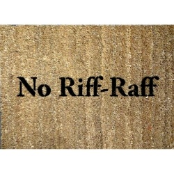 "This Fawlty Towers inspired ""No Riff Raff"" Doormat was another great customer request! And we thought the ministry of Silly Walks would be John Cleese's finest hour... See more Movie & TV quotes here: http://www.etsy.com/shop/damngooddoormats?section_id=10212385 CARE: keep your mat under a covered porch, away from rain and sun."