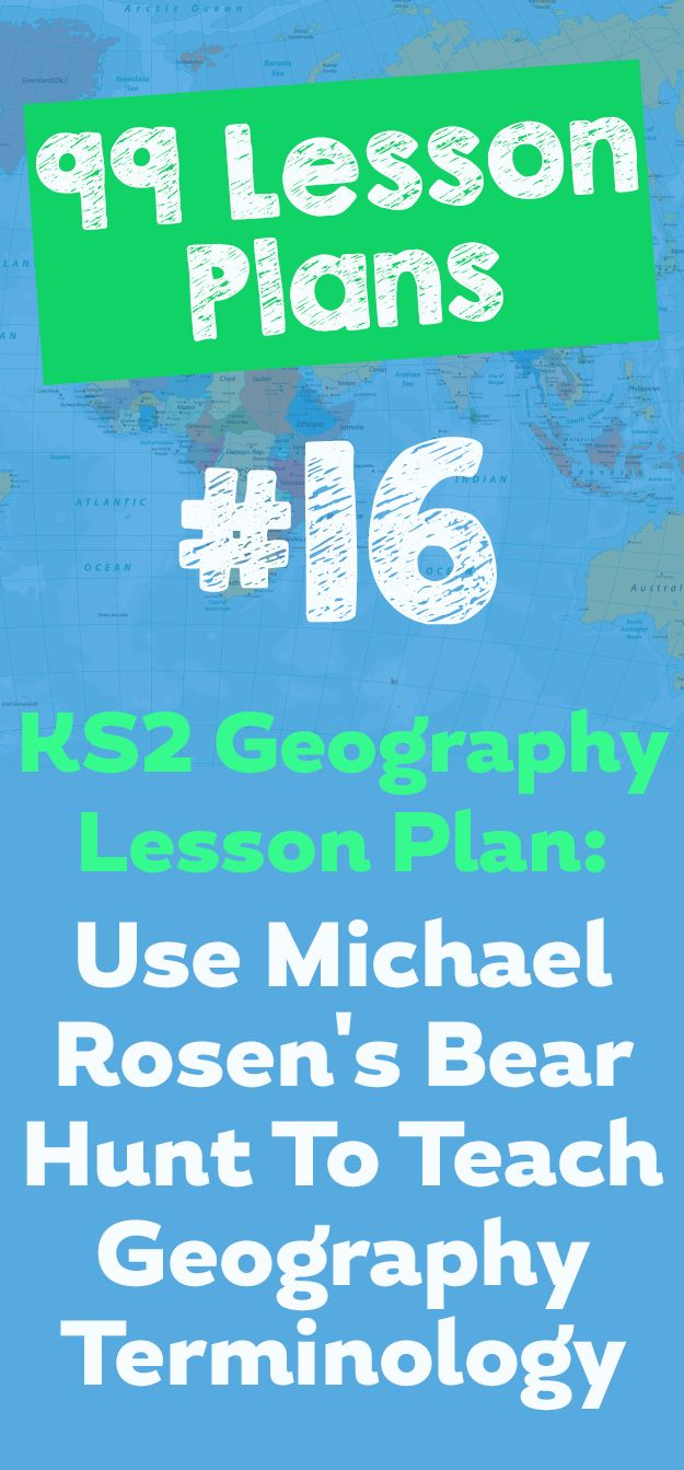 If the world were a village of 100 people lesson plan - 99 Lesson Plans 16 Use Michael Rosen S Bear Hunt To Teach Ks1 Geography Terminology