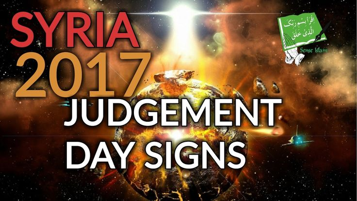 SYRIA | 2017 JUDGEMENT DAY SIGNS | Mufti Ismail Menk - Must Watch