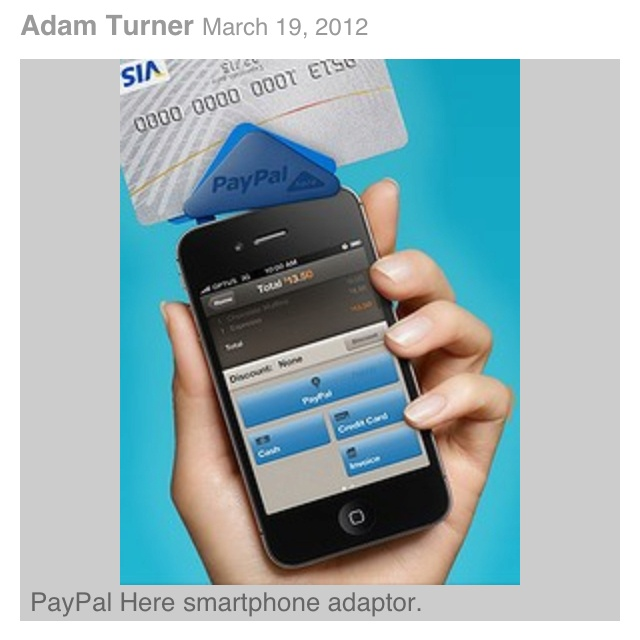 PayPal Here card swipe reader. Unveiled March 14, 2012