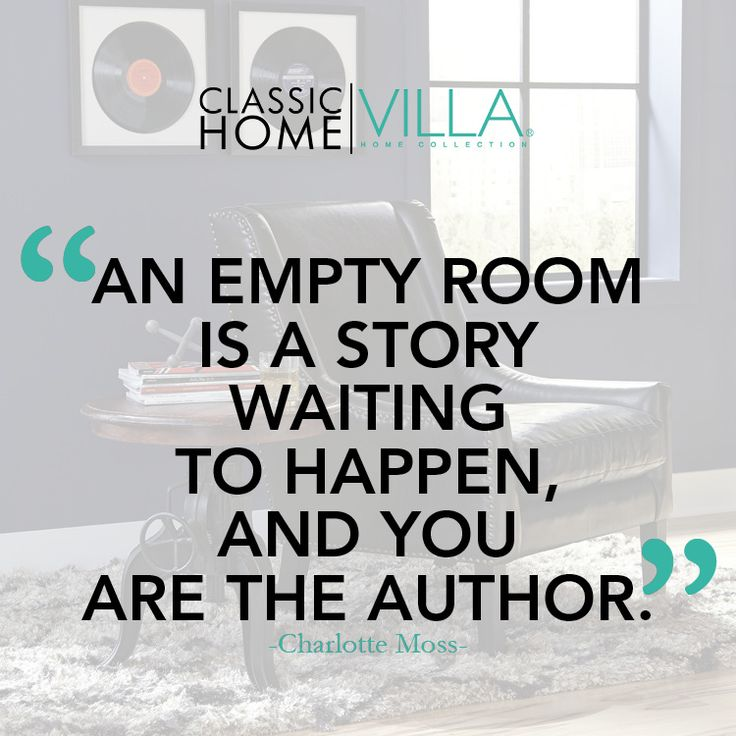 An Empty Room Is A Story Waiting To Happen And You Are The Author Home Furnishing