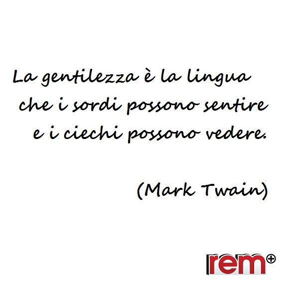 Quotes, Citazioni, Frasi, Pensieri, Vita, Life, Gentilezza, Kindness  www.rem.it