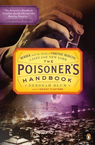 The Poisoner's Handbook: Murder and the Birth of Forensic Medicine in Jazz Age New York, http://www.amazon.com/dp/B004P1JDM6/ref=cm_sw_r_pi_awdm_BVsjwbFYA1YTW