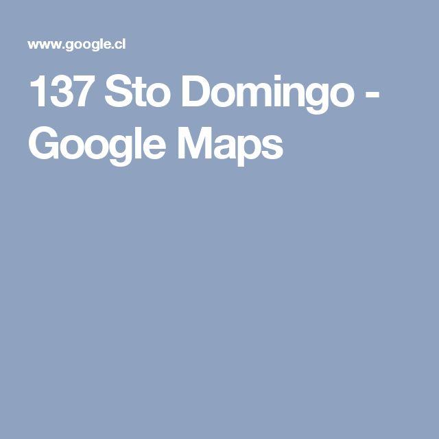 137 Sto Domingo - Google Maps