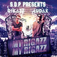 RikazZ feat Ludax - My RigazZ My RigazZ (S.d.P) (My Niggaz Remake) by RikazZ on SoundCloud