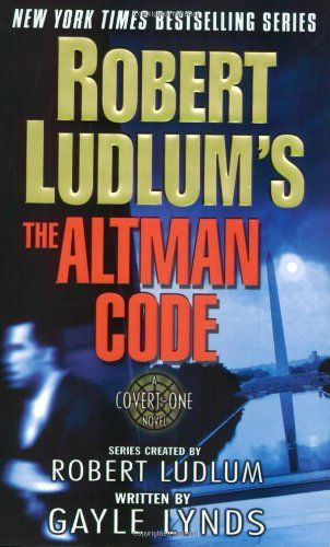 Robert Ludlum's The Altman Code: A Covert-One Novel by Robert Ludlum,http://www.amazon.com/dp/0312289901/ref=cm_sw_r_pi_dp_E9-zsb0XSBHR5EQK