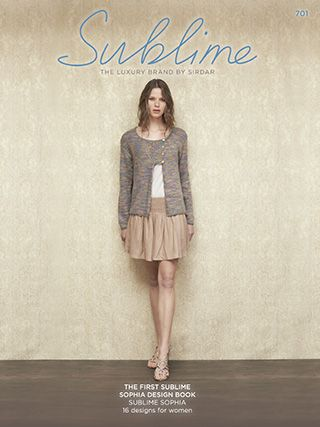The First Sublime Sophia Design Book (701) - 16 designs for women knitted in Sublime Sophia. The Sublime design team have created a collection of exquisite designs in both knit and crochet, with pretty tops, wraps, accessories and the most sophisticated skirt - they are designs that will most certainly make an impact in the greatest way possible | English Yarns