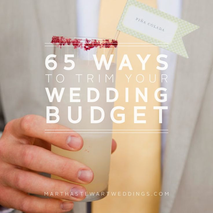 65 Ways to Trim Your Wedding Budget | Martha Stewart Weddings