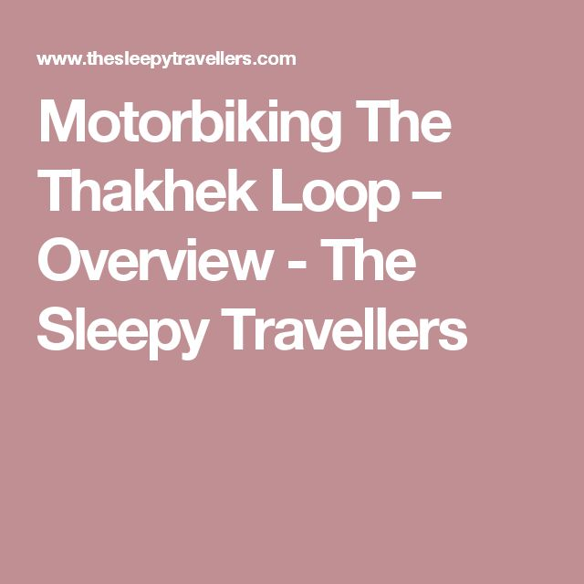 Motorbiking The Thakhek Loop – Overview - The Sleepy Travellers