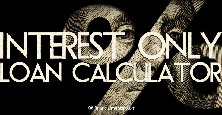 Interest Only Loan Calculator: figures your loan's monthly interest-only payment.