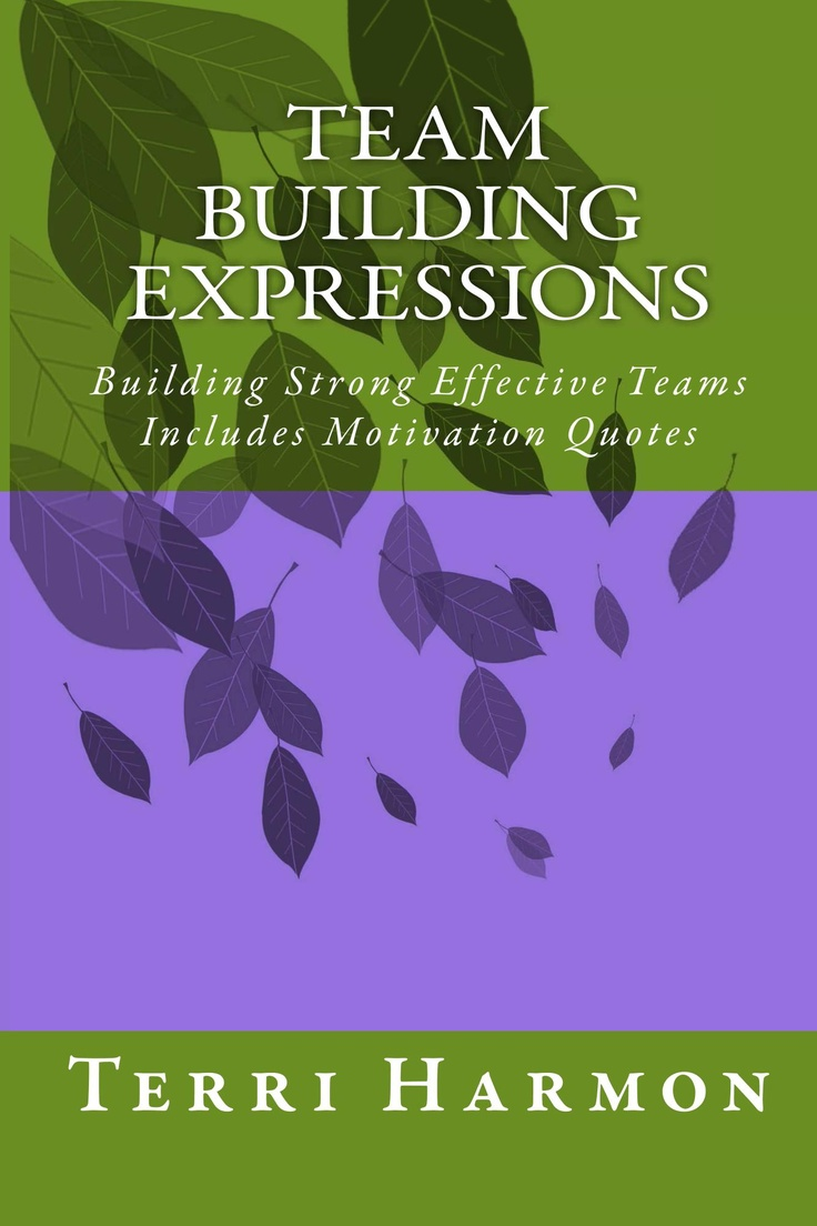 17 best images about team building be the change team building expressions building strong effective teams includes motivation quotes