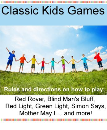 Classic Games for Birthday Parties - Directions and set up instructions for the games of Red Rover, Mother May I, What Time is it Mr. Wolf,  Button Button (Who's got the button?) and Red Light Green Light http://www.birthdaypartyideas4kids.com/classic-games.htm #kids #games