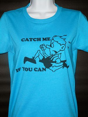 Be the one others are in pursuit of....Catch Me If You Can - Women's T-shirt