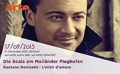 """ARTE zeigt """"Die Scala am Mailänder Flughafen – Gaetano Donizettis L'elisir d'amore"""""""