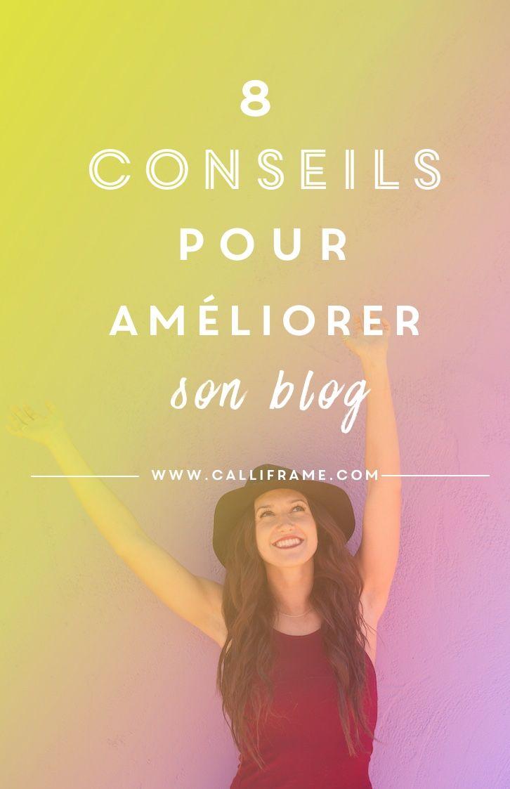 8 conseils pour améliorer son blog